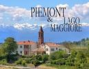 Piemont & Lago Maggiore - Ein Bildband