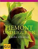 Piemont und Ligurien - Küche & Kultur