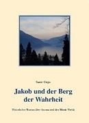 Jakob und der Berg der Wahrheit - Tessin Roman